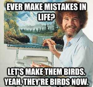 Bob Ross knows the deal on paints, baby.
